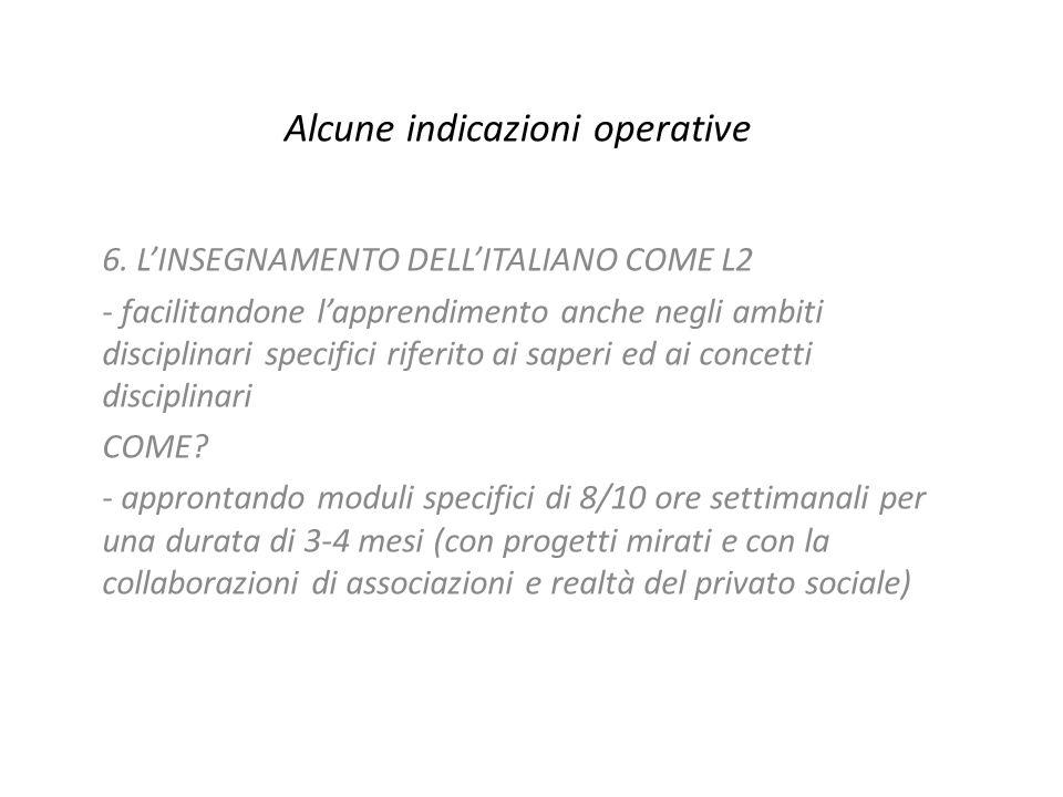 Alcune indicazioni operative 6. L'INSEGNAMENTO DELL'ITALIANO COME L2 - facilitandone l'apprendimento anche negli ambiti disciplinari specifici riferit
