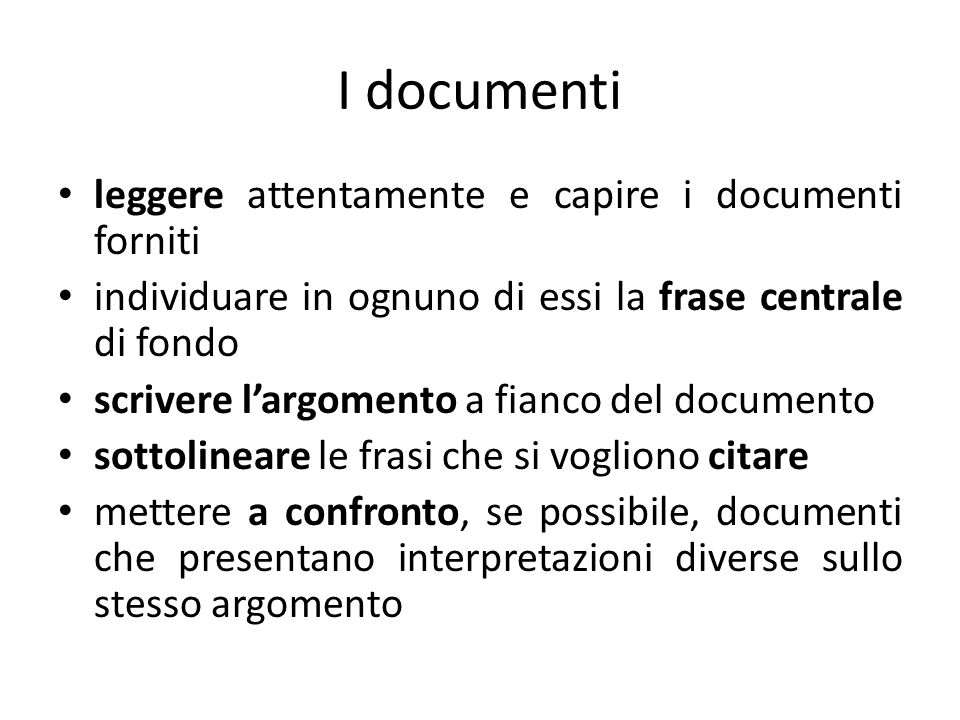 I documenti leggere attentamente e capire i documenti forniti individuare in ognuno di essi la frase centrale di fondo scrivere l'argomento a fianco d