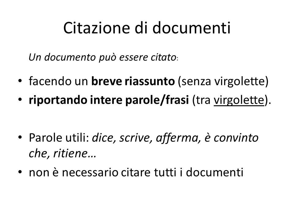 Citazione di documenti facendo un breve riassunto (senza virgolette) riportando intere parole/frasi (tra virgolette). Parole utili: dice, scrive, affe