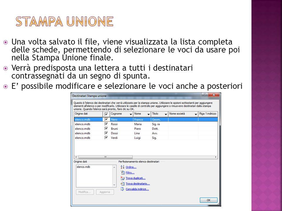  Una volta salvato il file, viene visualizzata la lista completa delle schede, permettendo di selezionare le voci da usare poi nella Stampa Unione fi