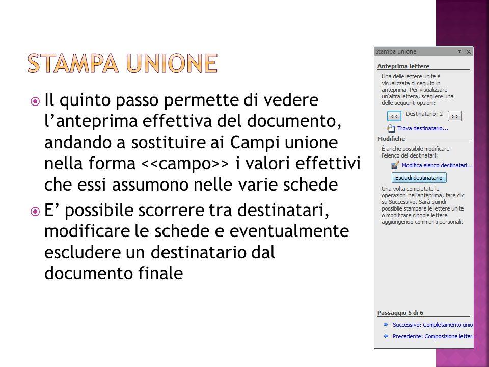  Il quinto passo permette di vedere l'anteprima effettiva del documento, andando a sostituire ai Campi unione nella forma > i valori effettivi che es