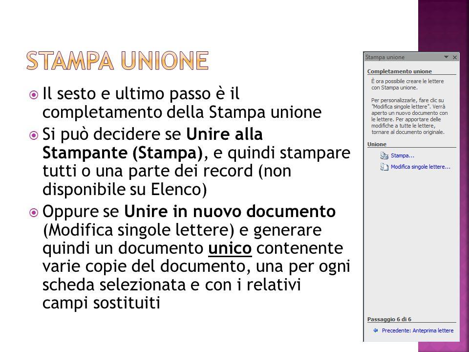  Il sesto e ultimo passo è il completamento della Stampa unione  Si può decidere se Unire alla Stampante (Stampa), e quindi stampare tutti o una par