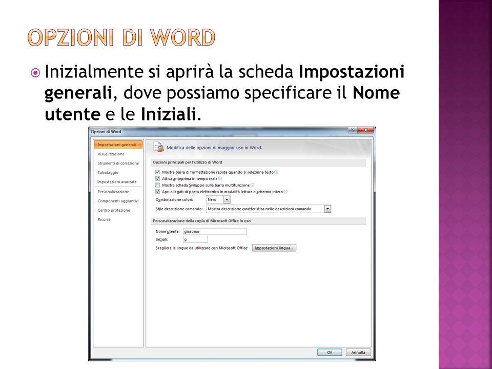  Inizialmente si aprirà la scheda Impostazioni generali, dove possiamo specificare il Nome utente e le Iniziali.