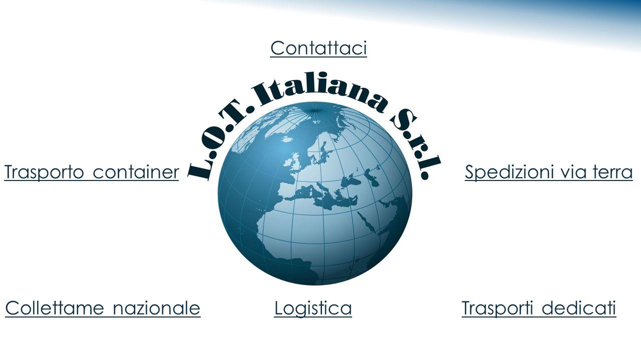 Logistica Trasporto container Collettame nazionale Collettame nazionale nazionale Spedizioni via terra Contattaci Trasporti dedicati