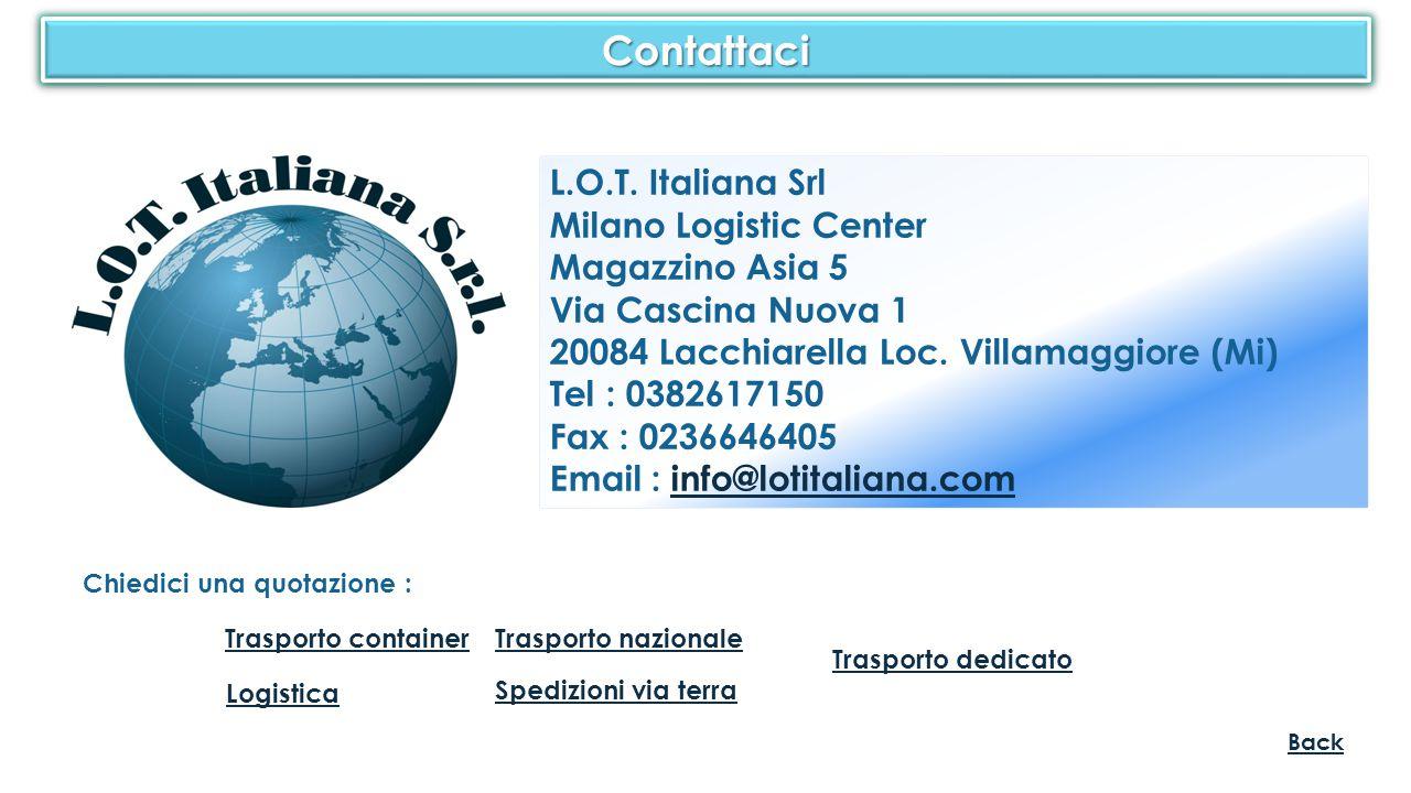 ContattaciContattaci L.O.T. Italiana Srl Milano Logistic Center Magazzino Asia 5 Via Cascina Nuova 1 20084 Lacchiarella Loc. Villamaggiore (Mi) Tel :