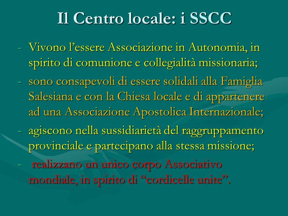 Il Centro locale: i SSCC -Vivono l'essere Associazione in Autonomia, in spirito di comunione e collegialità missionaria; -sono consapevoli di essere s
