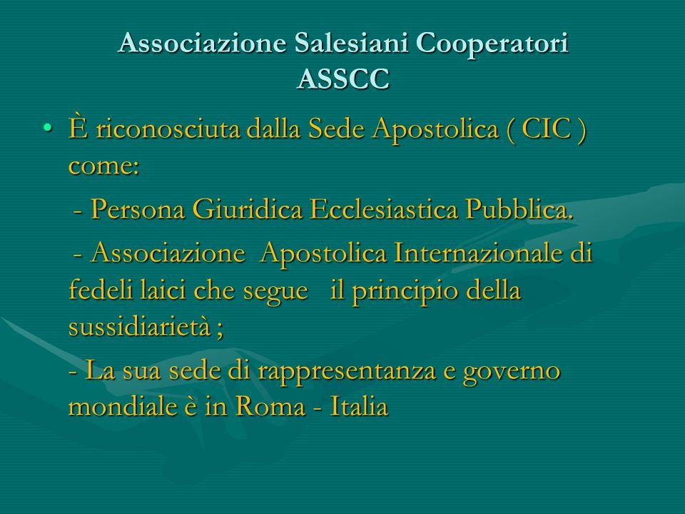 Associazione Salesiani Cooperatori ASSCC È riconosciuta dalla Sede Apostolica ( CIC ) come:È riconosciuta dalla Sede Apostolica ( CIC ) come: - Person