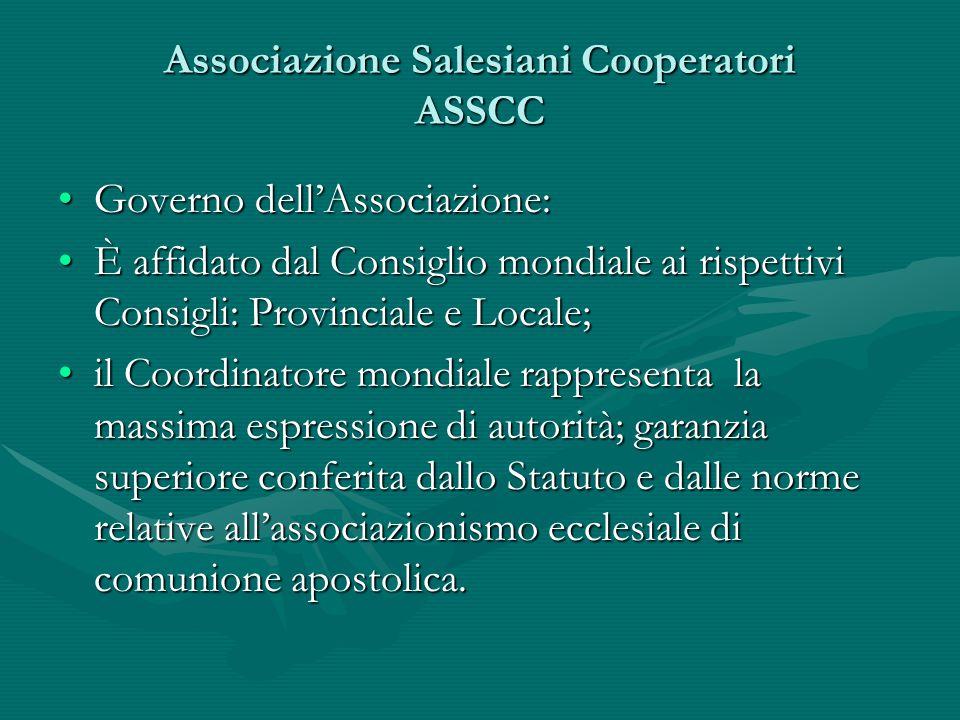 Associazione Salesiani Cooperatori ASSCC Governo dell'Associazione:Governo dell'Associazione: È affidato dal Consiglio mondiale ai rispettivi Consigli
