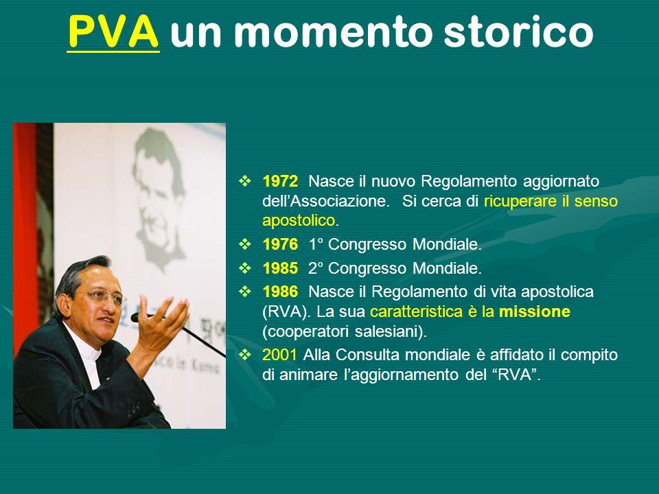  2006 3° Congresso Mondiale  2007 Si promulga il nuovo Progetto di Vita Apostolica (PVA) (ad experimentum).