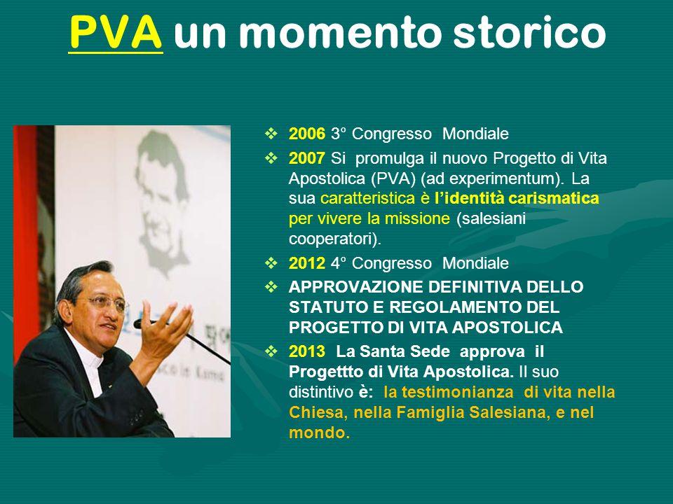  2006 3° Congresso Mondiale  2007 Si promulga il nuovo Progetto di Vita Apostolica (PVA) (ad experimentum). La sua caratteristica è l'identità caris