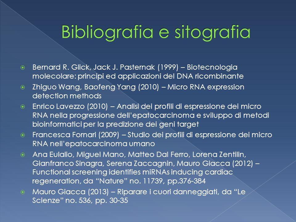  Bernard R. Glick, Jack J. Pasternak (1999) – Biotecnologia molecolare: principi ed applicazioni del DNA ricombinante  Zhiguo Wang, Baofeng Yang (20
