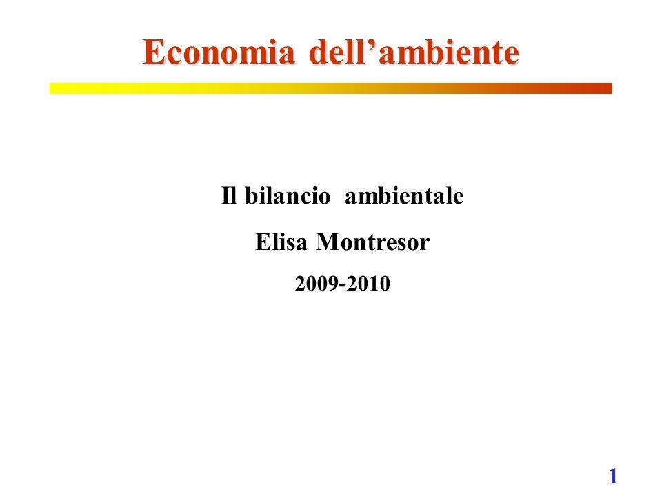 1 Economia dell'ambiente Il bilancio ambientale Elisa Montresor 2009-2010