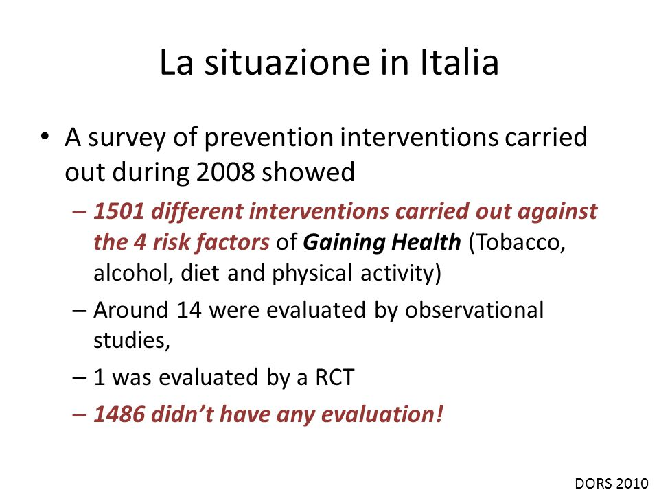 La situazione in Italia A survey of prevention interventions carried out during 2008 showed – 1501 different interventions carried out against the 4 r