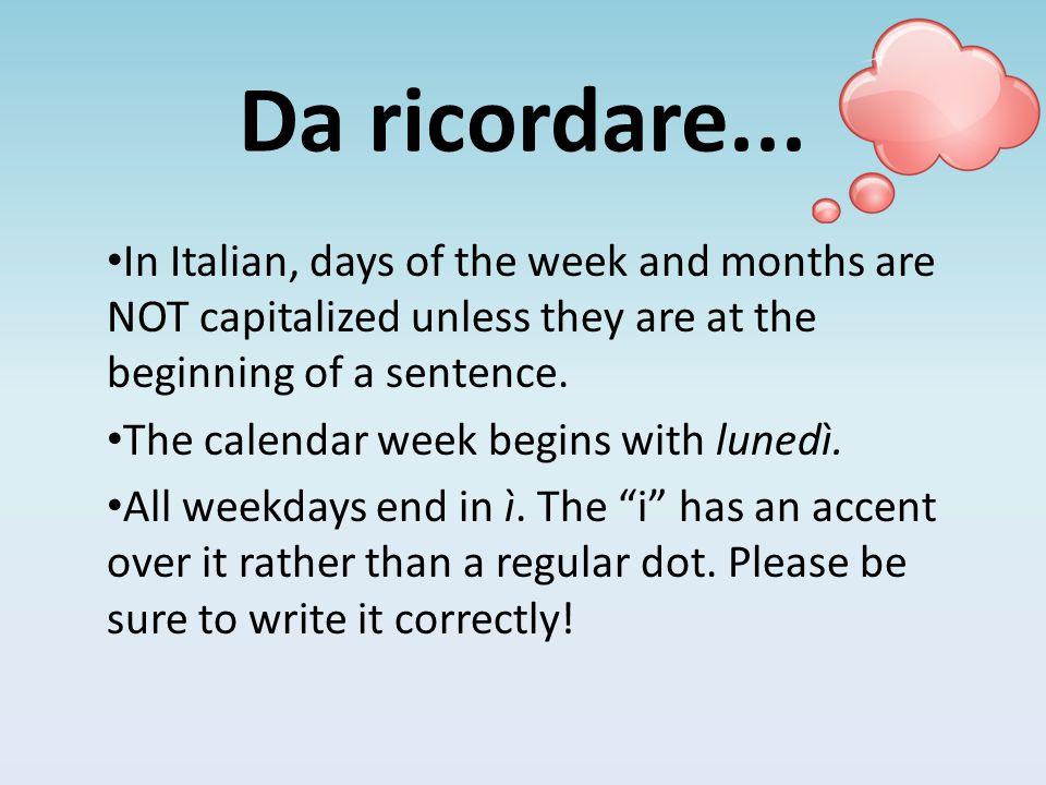 Answer the following questions in Italian 4. Qual è la data di oggi? (view next slide for answers)