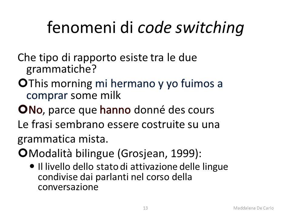 fenomeni di code switching 13Maddalena De Carlo