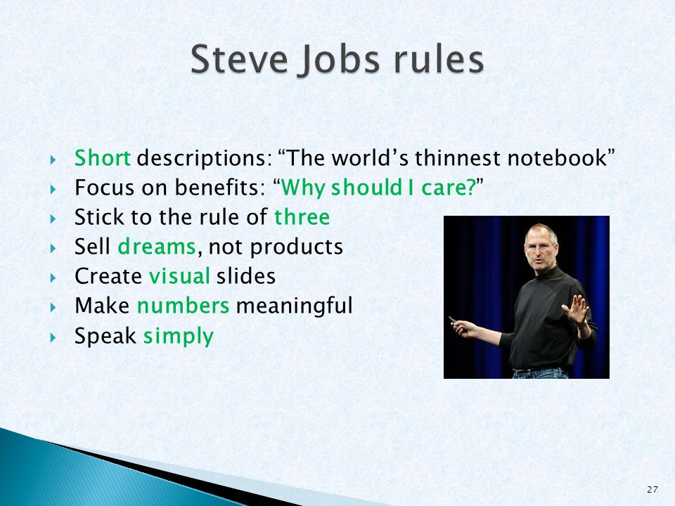 " Short descriptions: ""The world's thinnest notebook""  Focus on benefits: ""Why should I care?""  Stick to the rule of three  Sell dreams, not produc"