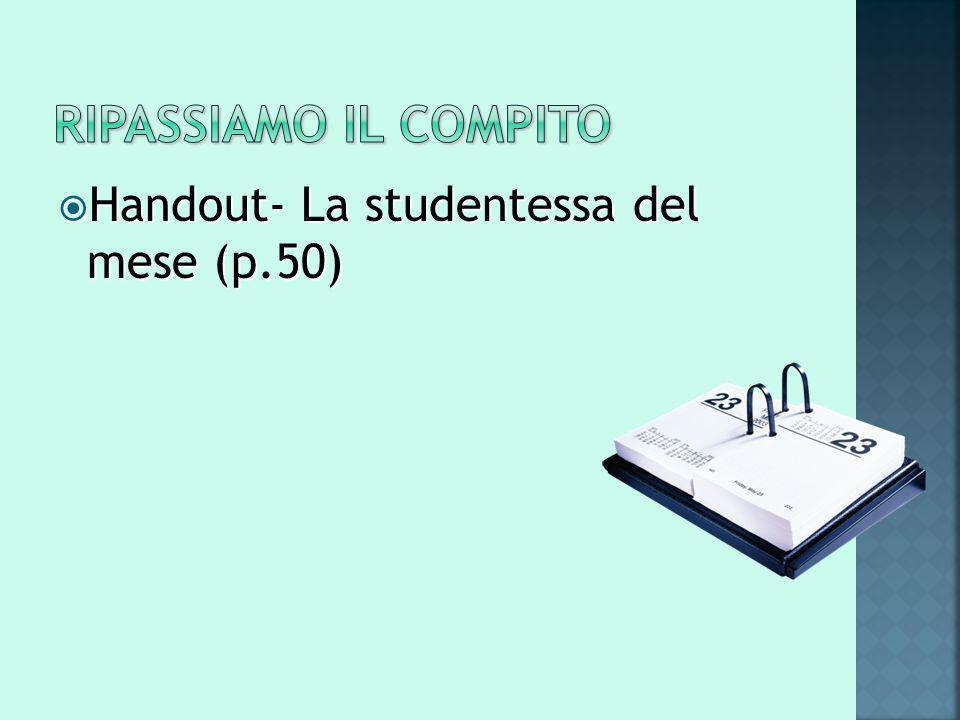  Handout- La studentessa del mese (p.50)