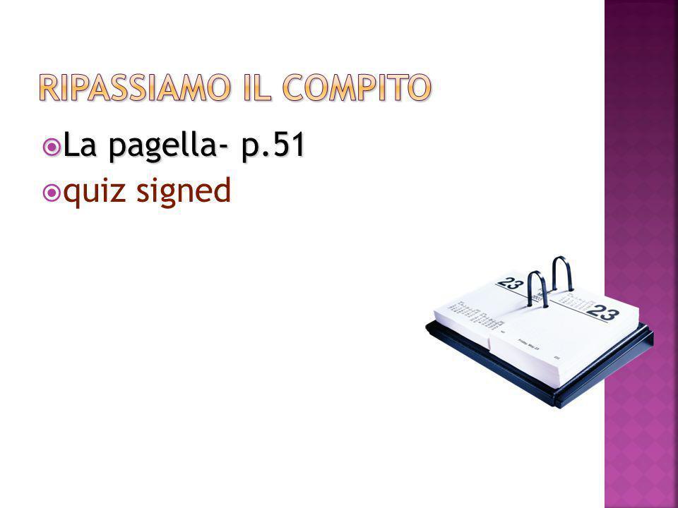  La pagella- p.51  quiz signed