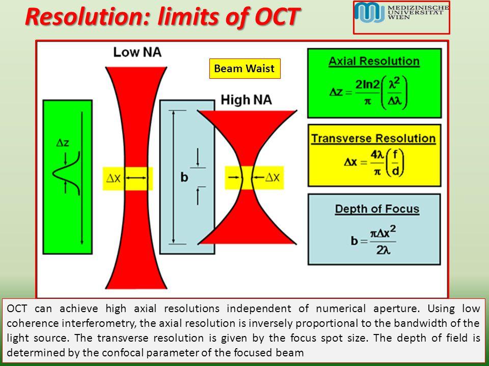 Performance of OCT -Roll-off di performance riduzione della potenza del segnale OCT con l'aumentare della profondità ( ̴ 20dB/profondità di 2 mm) -Sensibilità rapporto segnale/rumore SNR ̴ 95dB -Velocità d'acquisizione o d'imaging A-scan rate -Range dinamico rapporto di potenza del segnale, tra la più forte e la più debole riflessione A-scan che può essere misurata ( ̴ 40-50dB)