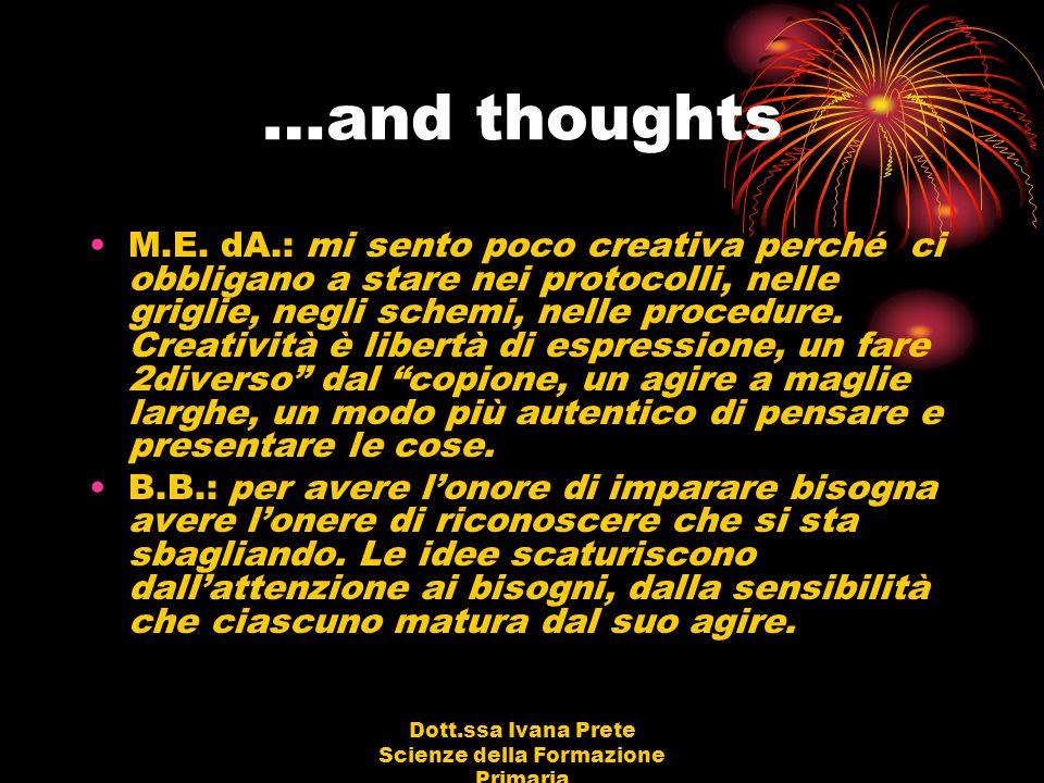 Dott.ssa Ivana Prete Scienze della Formazione Primaria …and thoughts M.E.