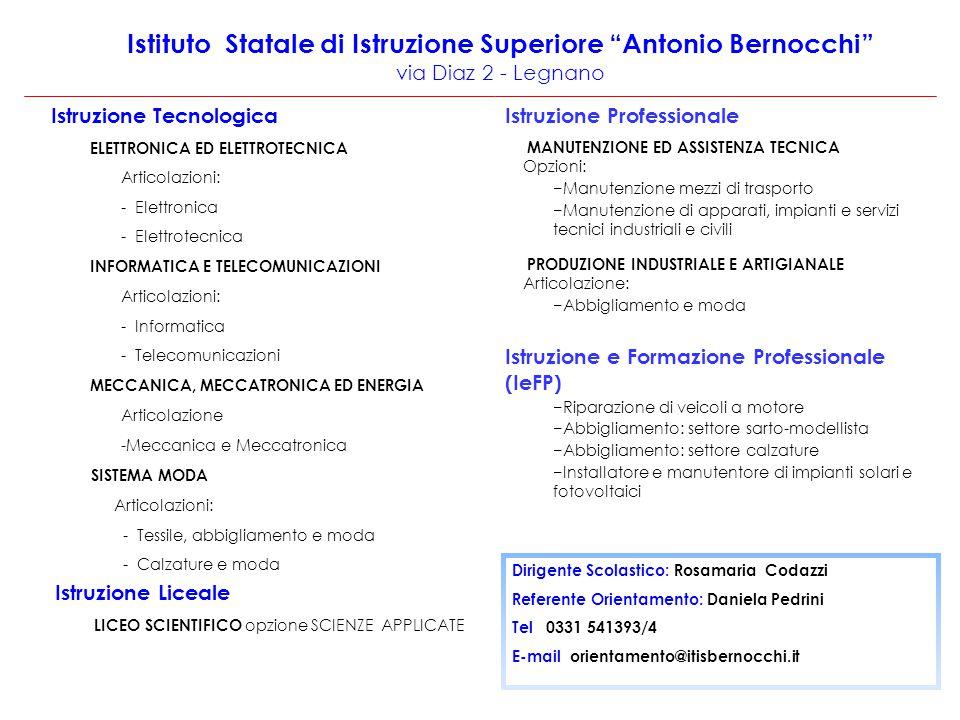 """Istituto Statale di Istruzione Superiore """"Antonio Bernocchi"""" via Diaz 2 - Legnano Istruzione Tecnologica ELETTRONICA ED ELETTROTECNICA Articolazioni:"""
