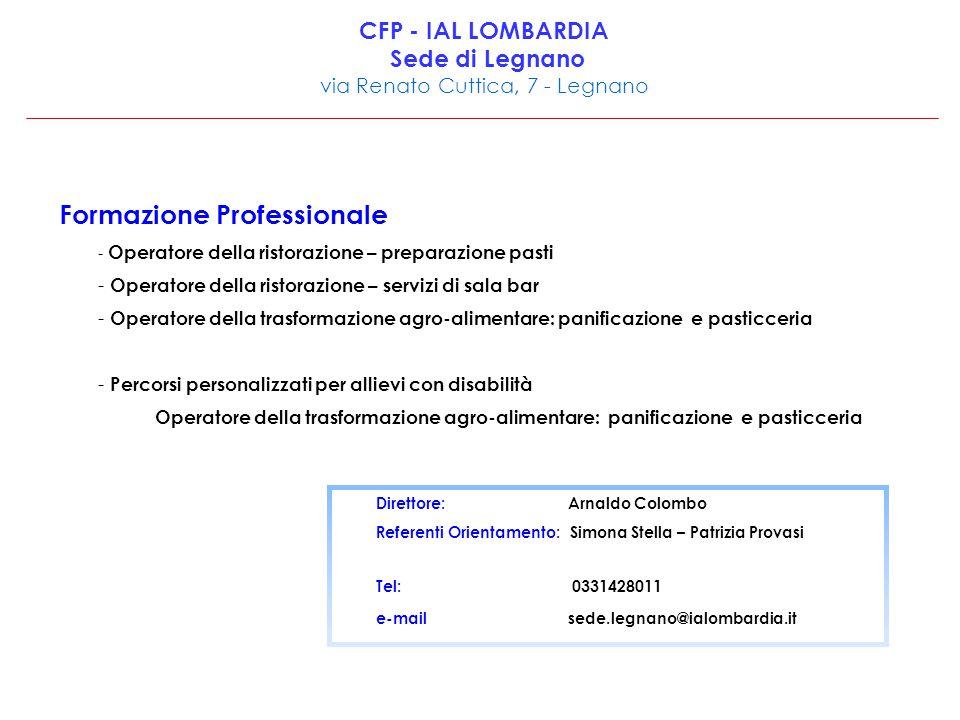 CFP - IAL LOMBARDIA Sede di Legnano via Renato Cuttica, 7 - Legnano Formazione Professionale - Operatore della ristorazione – preparazione pasti - Ope