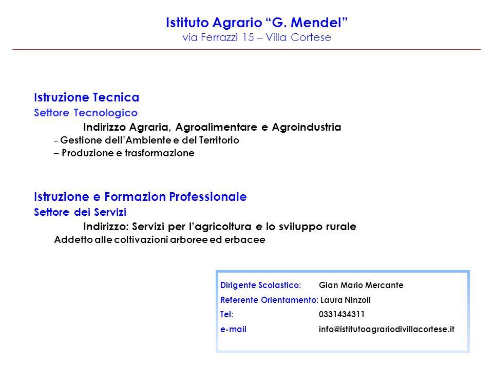 """Istituto Agrario """"G. Mendel"""" via Ferrazzi 15 – Villa Cortese Istruzione Tecnica Settore Tecnologico Indirizzo Agraria, Agroalimentare e Agroindustria"""