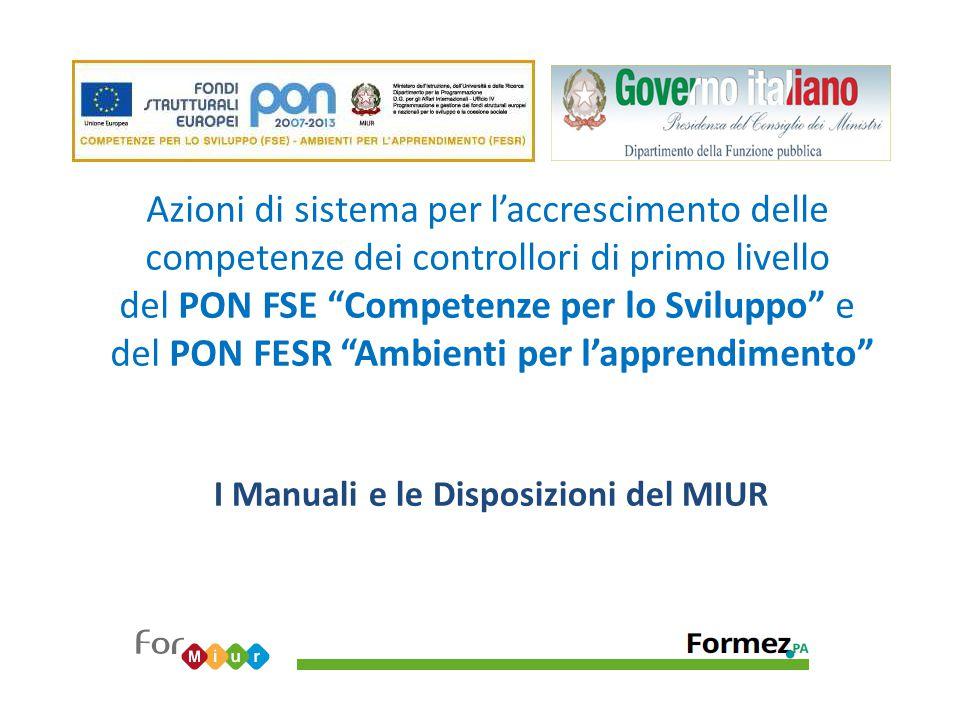 IL SISTEMA DI GESTIONE E CONTROLLO DEI PON A.Manuale per i controlli di primo livello in loco (FSE e FESR) – ed.