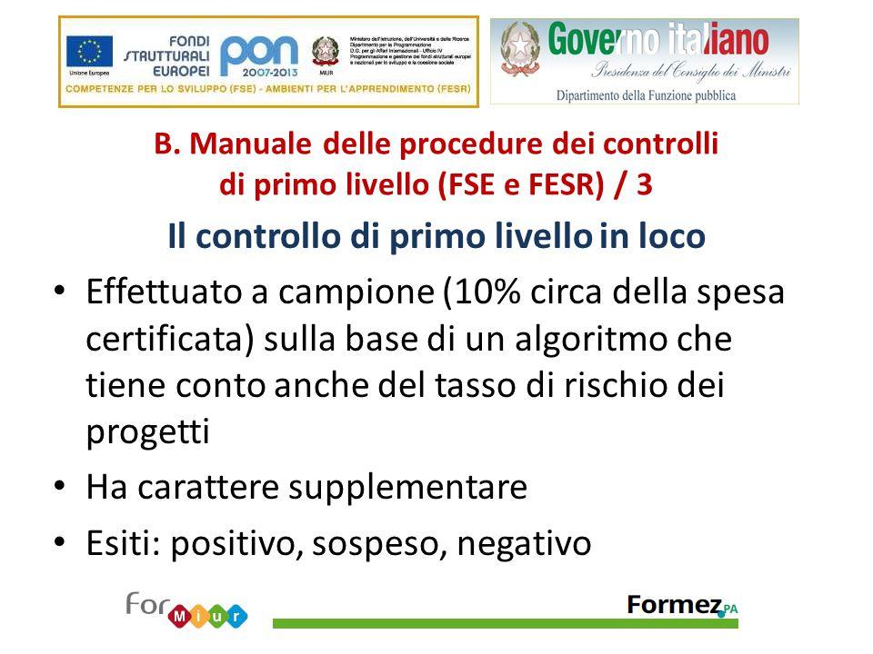 B. Manuale delle procedure dei controlli di primo livello (FSE e FESR) / 3 Il controllo di primo livello in loco Effettuato a campione (10% circa dell