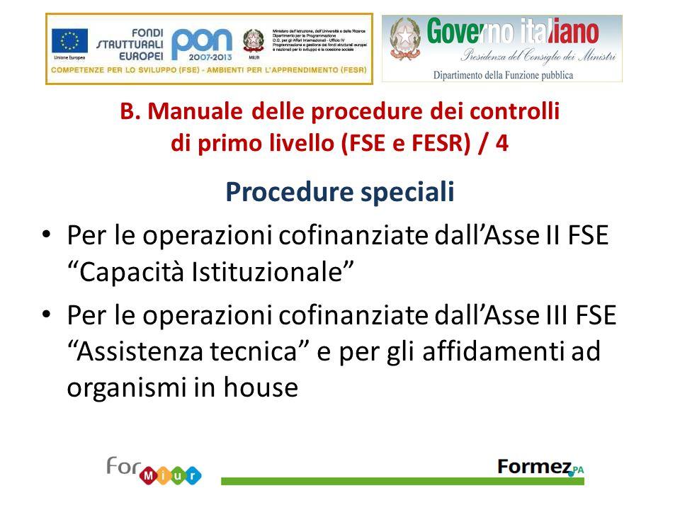"""B. Manuale delle procedure dei controlli di primo livello (FSE e FESR) / 4 Procedure speciali Per le operazioni cofinanziate dall'Asse II FSE """"Capacit"""