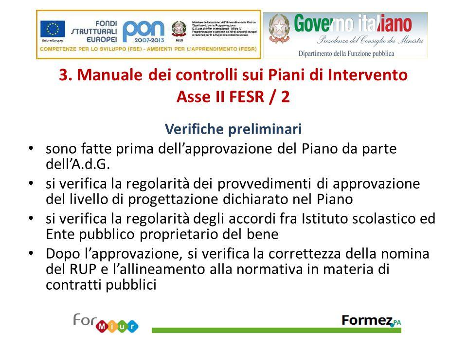 3. Manuale dei controlli sui Piani di Intervento Asse II FESR / 2 Verifiche preliminari sono fatte prima dell'approvazione del Piano da parte dell'A.d