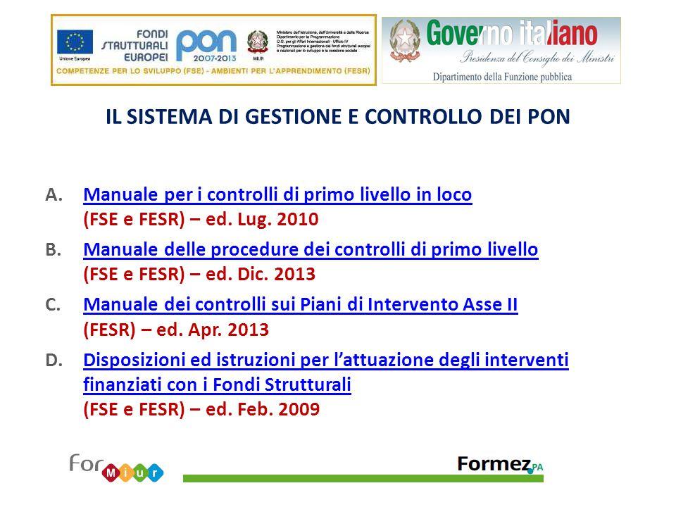 IL SISTEMA DI GESTIONE E CONTROLLO DEI PON A.Manuale per i controlli di primo livello in loco (FSE e FESR) – ed. Lug. 2010Manuale per i controlli di p