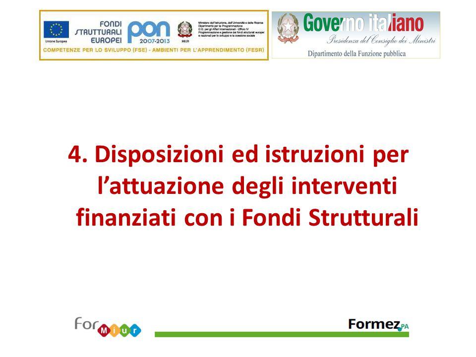 4. Disposizioni ed istruzioni per l'attuazione degli interventi finanziati con i Fondi Strutturali