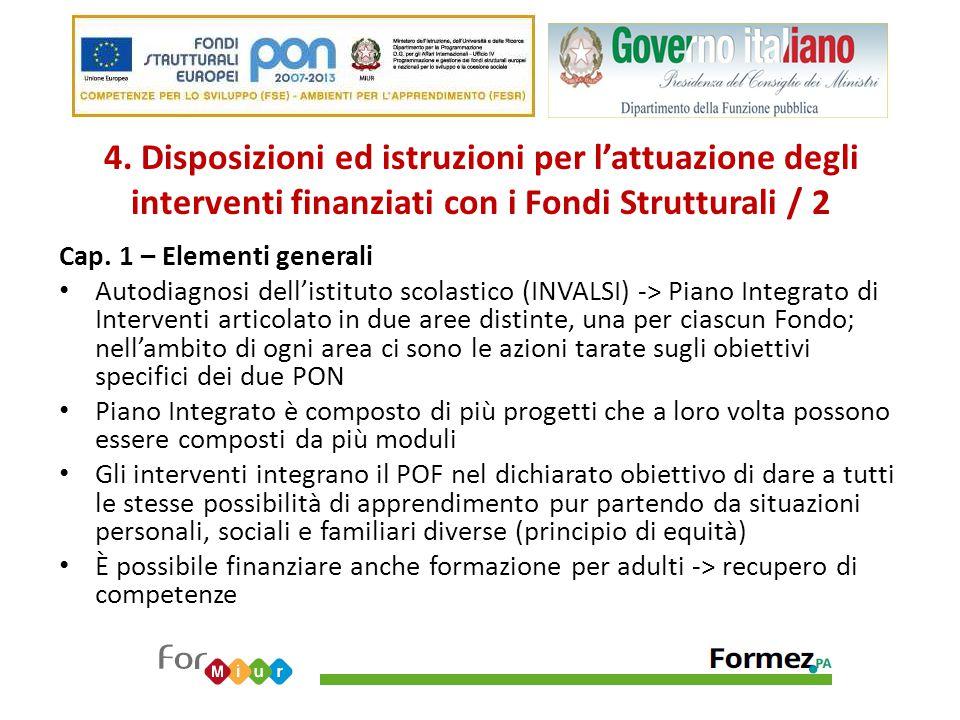 4. Disposizioni ed istruzioni per l'attuazione degli interventi finanziati con i Fondi Strutturali / 2 Cap. 1 – Elementi generali Autodiagnosi dell'is