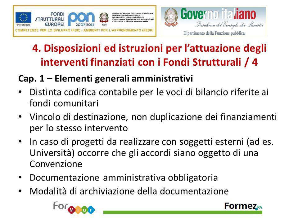 4. Disposizioni ed istruzioni per l'attuazione degli interventi finanziati con i Fondi Strutturali / 4 Cap. 1 – Elementi generali amministrativi Disti