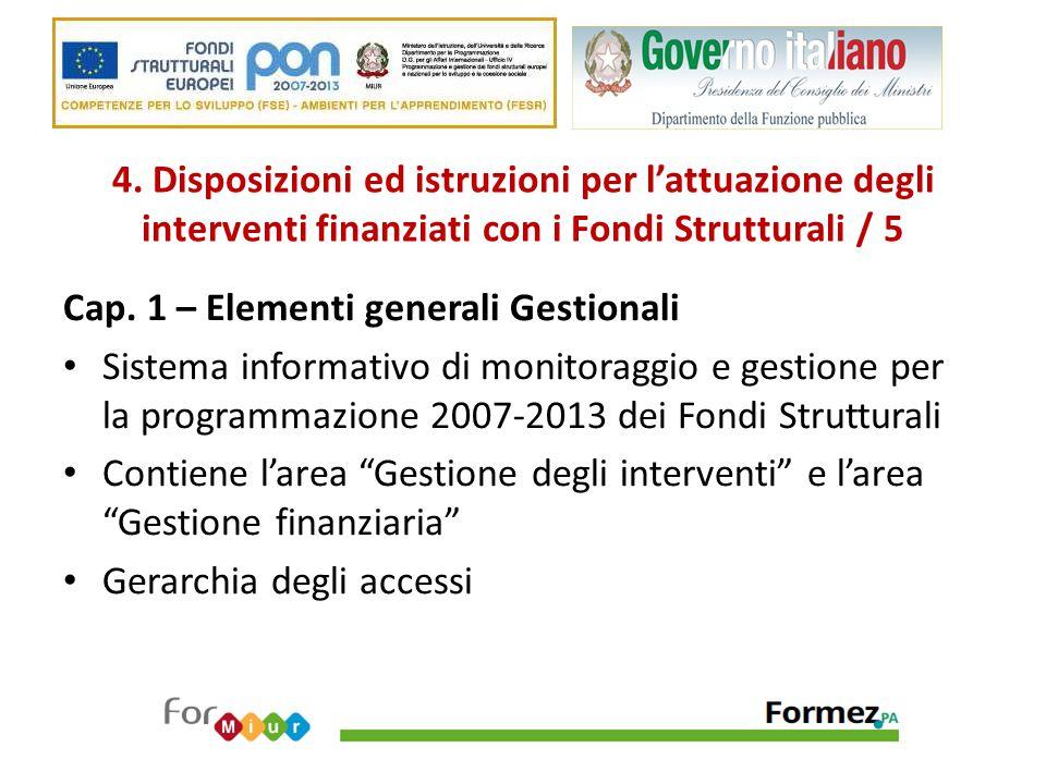 4. Disposizioni ed istruzioni per l'attuazione degli interventi finanziati con i Fondi Strutturali / 5 Cap. 1 – Elementi generali Gestionali Sistema i