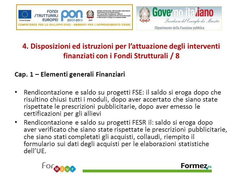 4. Disposizioni ed istruzioni per l'attuazione degli interventi finanziati con i Fondi Strutturali / 8 Cap. 1 – Elementi generali Finanziari Rendicont