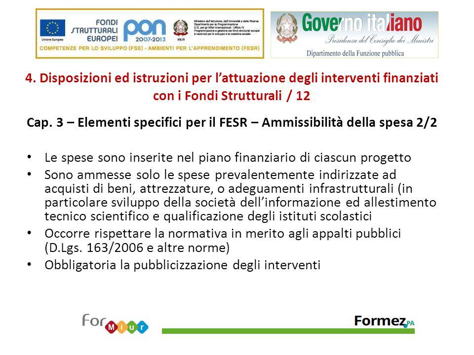 4. Disposizioni ed istruzioni per l'attuazione degli interventi finanziati con i Fondi Strutturali / 12 Cap. 3 – Elementi specifici per il FESR – Ammi