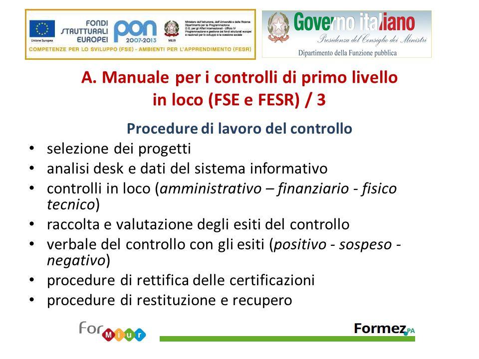 A. Manuale per i controlli di primo livello in loco (FSE e FESR) / 3 Procedure di lavoro del controllo selezione dei progetti analisi desk e dati del