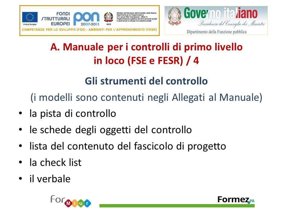 A. Manuale per i controlli di primo livello in loco (FSE e FESR) / 4 Gli strumenti del controllo (i modelli sono contenuti negli Allegati al Manuale)