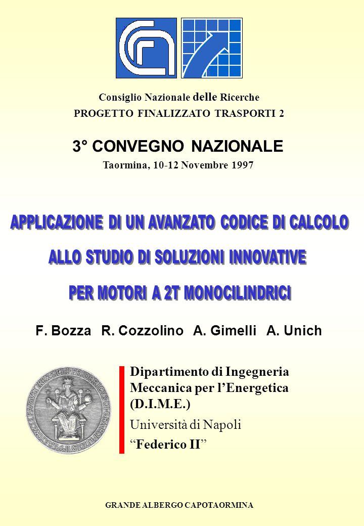 F. Bozza R. Cozzolino A. Gimelli A. Unich Consiglio Nazionale delle Ricerche PROGETTO FINALIZZATO TRASPORTI 2 3° CONVEGNO NAZIONALE Taormina, 10-12 No