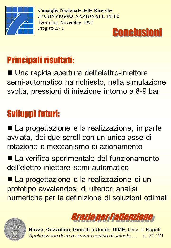 Bozza, Cozzolino, Gimelli e Unich, DIME, Univ. di Napoli Applicazione di un avanzato codice di calcolo…,p. 21 / 21 Consiglio Nazionale delle Ricerche
