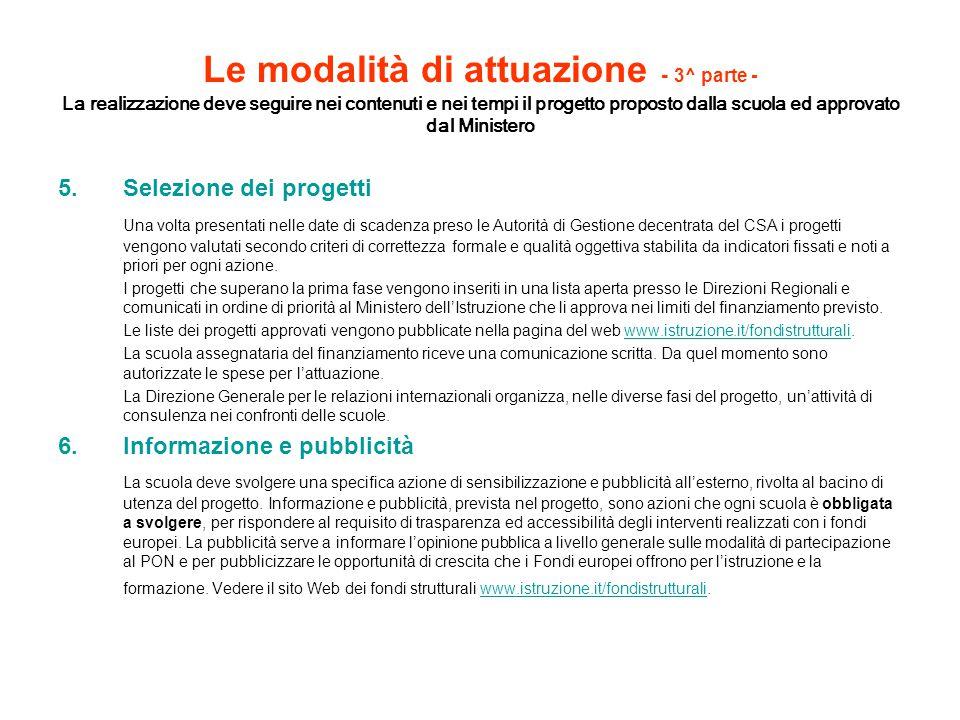 Le modalità di attuazione - 3^ parte - La realizzazione deve seguire nei contenuti e nei tempi il progetto proposto dalla scuola ed approvato dal Mini