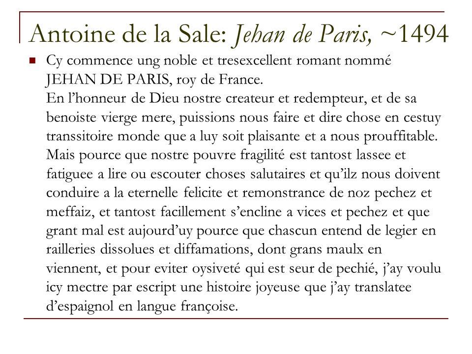 Antoine de la Sale: Jehan de Paris, ~1494 Cy commence ung noble et tresexcellent romant nommé JEHAN DE PARIS, roy de France.