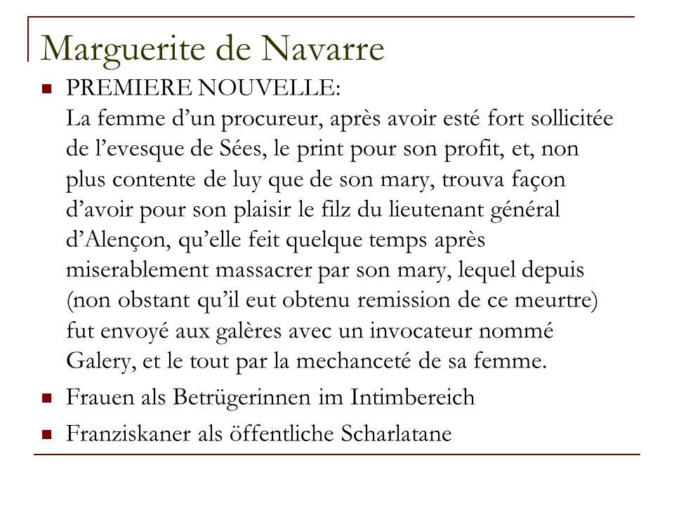 Marguerite de Navarre PREMIERE NOUVELLE: La femme d'un procureur, après avoir esté fort sollicitée de l'evesque de Sées, le print pour son profit, et, non plus contente de luy que de son mary, trouva façon d'avoir pour son plaisir le filz du lieutenant général d'Alençon, qu'elle feit quelque temps après miserablement massacrer par son mary, lequel depuis (non obstant qu'il eut obtenu remission de ce meurtre) fut envoyé aux galères avec un invocateur nommé Galery, et le tout par la mechanceté de sa femme.