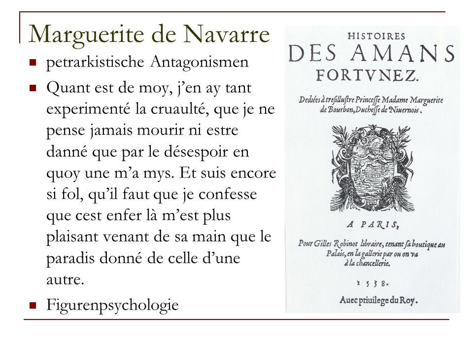 Marguerite de Navarre petrarkistische Antagonismen Quant est de moy, j'en ay tant experimenté la cruaulté, que je ne pense jamais mourir ni estre danné que par le désespoir en quoy une m'a mys.