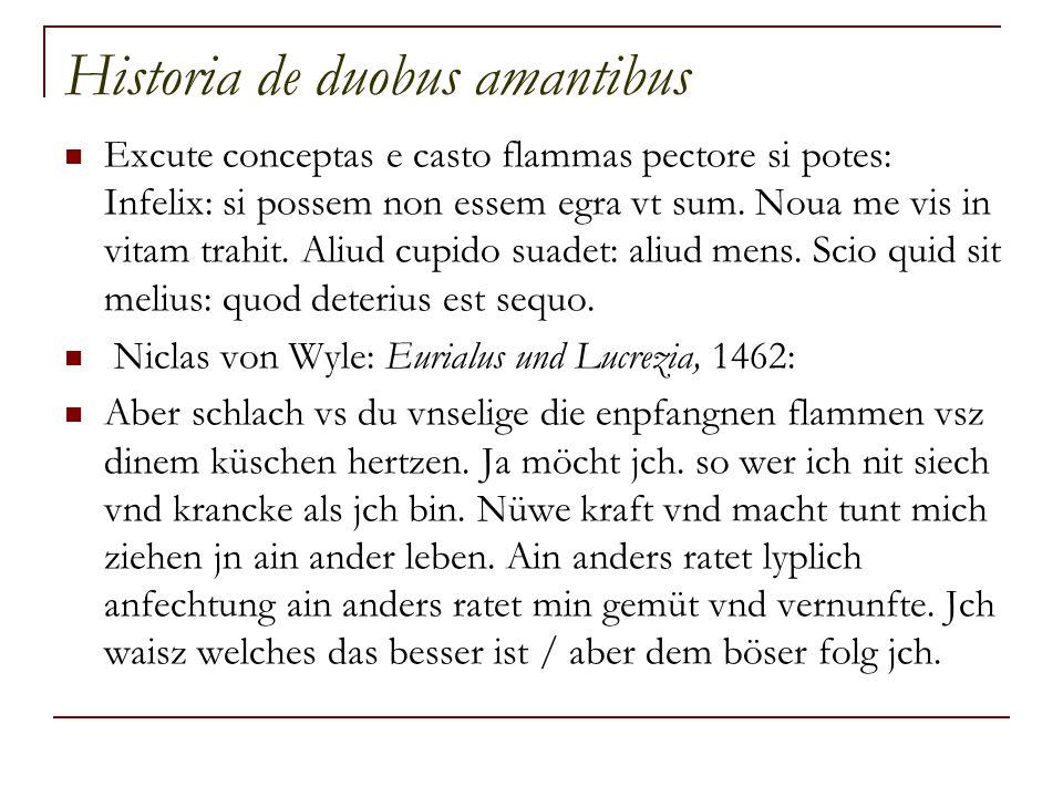 Historia de duobus amantibus Excute conceptas e casto flammas pectore si potes: Infelix: si possem non essem egra vt sum.
