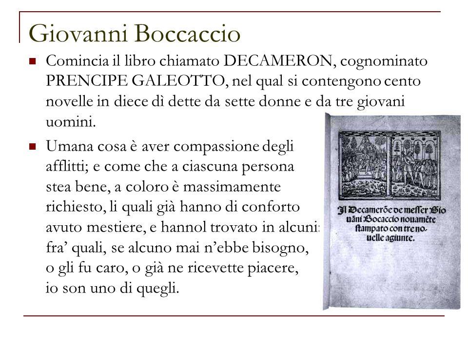 Giovanni Boccaccio Comincia il libro chiamato DECAMERON, cognominato PRENCIPE GALEOTTO, nel qual si contengono cento novelle in diece dì dette da sette donne e da tre giovani uomini.