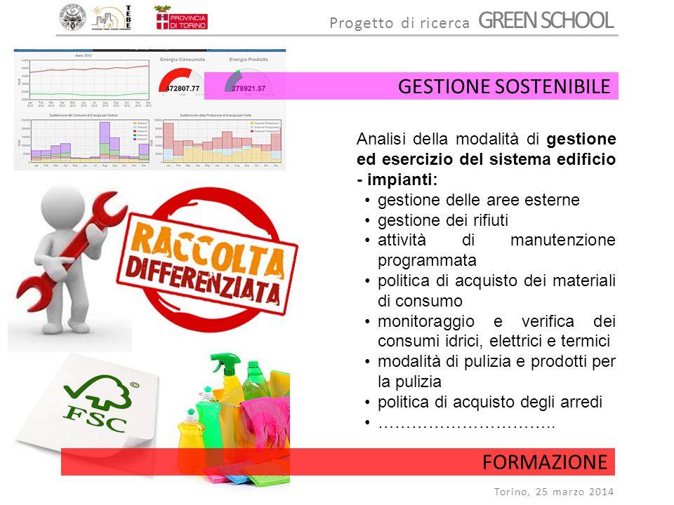 Progetto di ricerca GREEN SCHOOL Torino, 25 marzo 2014 Analisi della modalità di gestione ed esercizio del sistema edificio - impianti: gestione delle