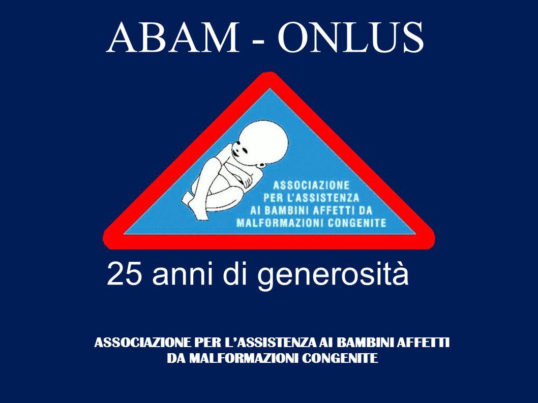 ABAM – ONLUS 25 anni di generosità Attività periodiche La nostra maggior fonte di contributi la relizziamo durante la nostra consueta cena annuale